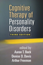 Cognitive Therapy of Personality Disorders - Edited by Aaron T. Beck, Denise D. Davis, and Arthur Freeman