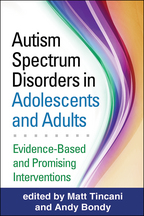 Autism Spectrum Disorders in Adolescents and Adults - Edited by Matt Tincani and Andy Bondy