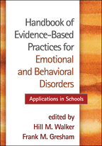 Handbook of Evidence-Based Practices for Emotional and Behavioral Disorders - Edited by Hill M. Walker and Frank M. GreshamPrologue by James M. Kauffman