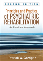 Principles and Practice of Psychiatric Rehabilitation - Patrick W. Corrigan