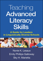 Teaching Advanced Literacy Skills - Nonie K. Lesaux, Emily Phillips Galloway, and Sky H. Marietta