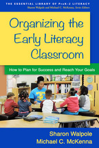 Organizing the Early Literacy Classroom - Sharon Walpole and Michael C. McKenna