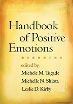 Handbook of Positive Emotions - Edited by Michele M. Tugade, Michelle N. Shiota, and Leslie D. Kirby