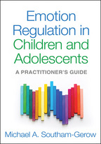 Emotion Regulation in Children and Adolescents - Michael A. Southam-Gerow