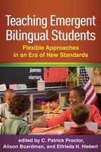 Teaching Emergent Bilingual Students - Edited by C. Patrick Proctor, Alison Boardman, and Elfrieda H. Hiebert