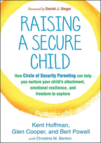 Raising a Secure Child - Kent Hoffman, Glen Cooper, and Bert PowellWith Christine M. Benton