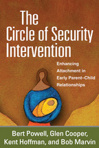 The Circle of Security Intervention - Bert Powell, Glen Cooper, Kent Hoffman, and Bob Marvin