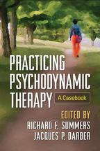 Practicing Psychodynamic Therapy - Edited by Richard F. Summers and Jacques P. Barber
