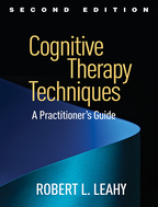 Cognitive Therapy Techniques - Robert L. Leahy