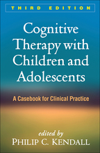 Cognitive Therapy with Children and Adolescents: Third Edition: A Casebook for Clinical Practice