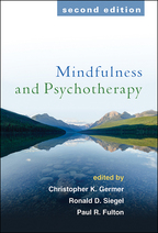 Mindfulness and Psychotherapy - Edited by Christopher Germer, Ronald D. Siegel, and Paul R. Fulton