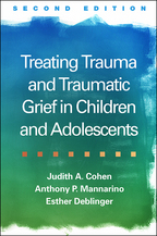 Treating Trauma and Traumatic Grief in Children and Adolescents: Second Edition
