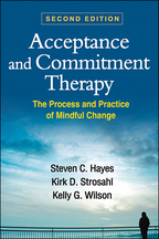 Acceptance and Commitment Therapy: Second Edition: The Process and Practice of Mindful Change