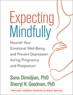 Expecting Mindfully: Nourish Your Emotional Well-Being and Prevent Depression during Pregnancy and Postpartum