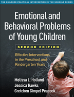 Emotional and Behavioral Problems of Young Children: Second Edition: Effective Interventions in the Preschool and Kindergarten Years