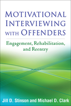 Motivational Interviewing with Offenders - Jill D. Stinson and Michael D. Clark