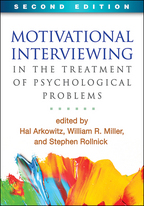 Motivational Interviewing in the Treatment of Psychological Problems - Edited by Hal Arkowitz, William R. Miller, and Stephen Rollnick