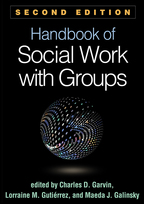 Handbook of Social Work with Groups - Edited by Charles D. Garvin, Lorraine M. Gutiérrez, and Maeda J. Galinsky