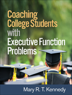 Coaching College Students with Executive Function Problems - Mary R. T. Kennedy