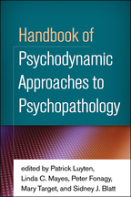 Handbook of Psychodynamic Approaches to Psychopathology - Edited by Patrick Luyten, Linda C. Mayes, Peter Fonagy, Mary Target, and Sidney J. Blatt