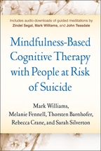 Mindfulness-Based Cognitive Therapy with People at Risk of Suicide - Mark Williams, Melanie Fennell, Thorsten Barnhofer, Rebecca Crane, and Sarah Silverton