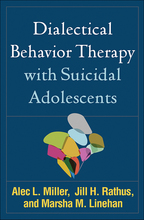 Dialectical Behavior Therapy with Suicidal Adolescents - Alec L. Miller, Jill H. Rathus, and Marsha M. Linehan