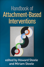 Handbook of Attachment-Based Interventions - Edited by Howard Steele and Miriam Steele