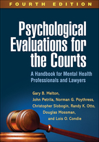 Psychological Evaluations for the Courts - Gary B. Melton, John Petrila, Norman G. Poythress, Christopher Slobogin, Randy K. Otto, Douglas Mossman, and Lois O. Condie