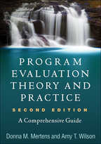 Program Evaluation Theory and Practice - Donna M. Mertens and Amy T. Wilson