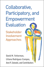 Collaborative, Participatory, and Empowerment Evaluation - David M. Fetterman, Liliana Rodríguez-Campos, Ann P. Zukoski, and Contributors