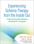 Experiencing Schema Therapy from the Inside Out - Joan M. Farrell and Ida A. Shaw