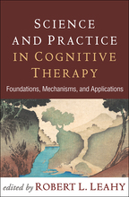 Science and Practice in Cognitive Therapy - Edited by Robert L. Leahy