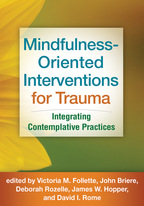 Mindfulness-Oriented Interventions for Trauma - Edited by Victoria M. Follette, John Briere, Deborah Rozelle, James W. Hopper, and David I. Rome