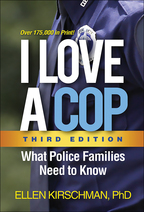 I Love a Cop: Third Edition: What Police Families Need to Know
