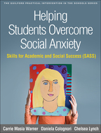 Helping Students Overcome Social Anxiety - Carrie Masia Warner, Daniela Colognori, and Chelsea Lynch
