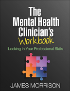 The Mental Health Clinician's Workbook - James Morrison