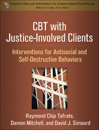 CBT with Justice-Involved Clients - Raymond Chip Tafrate, Damon Mitchell, and David J. Simourd