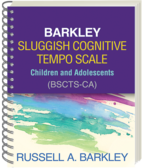 Barkley Sluggish Cognitive Tempo Scale—Children and Adolescents (BSCTS-CA) - Russell A. Barkley