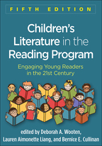 Children's Literature in the Reading Program - Edited by Deborah A. Wooten, Lauren Aimonette Liang, and Bernice E. Cullinan