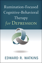 Rumination-Focused Cognitive-Behavioral Therapy for Depression - Edward R. Watkins