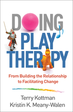 Doing Play Therapy - Terry Kottman and Kristin K. Meany-Walen