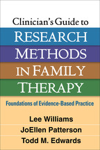 Clinician's Guide to Research Methods in Family Therapy - Lee Williams, JoEllen Patterson, and Todd M. Edwards