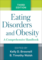 Eating Disorders and Obesity - Edited by Kelly D. Brownell and B. Timothy Walsh