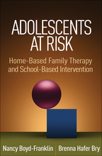 Adolescents at Risk: Home-Based Family Therapy and School-Based Intervention