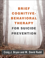 Brief Cognitive-Behavioral Therapy for Suicide Prevention - Craig J. Bryan and M. David Rudd
