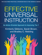 Effective Universal Instruction - Kimberly Gibbons, Sarah Brown, and Bradley C. Niebling