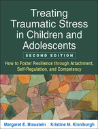 Treating Traumatic Stress in Children and Adolescents - Margaret E. Blaustein and Kristine M. Kinniburgh