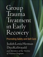 Group Trauma Treatment in Early Recovery - Judith Lewis Herman, Diya Kallivayalil, and Members of the Victims of Violence Program