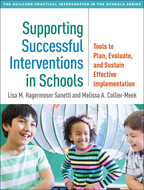 Supporting Successful Interventions in Schools: Tools to Plan, Evaluate, and Sustain Effective Implementation