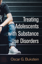 Treating Adolescents with Substance Use Disorders - Oscar G. Bukstein